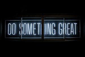 Do something great